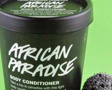 African Paradise von Lush ... ein Body Conditioner