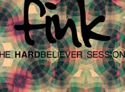 Fink Hard Believer Sessions (free