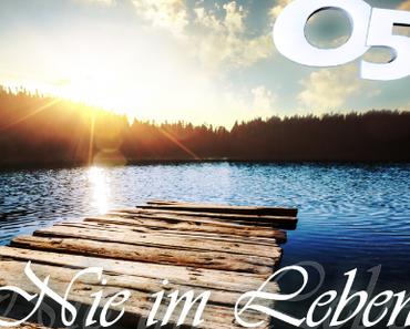 Ö5 - Nie Im Leben