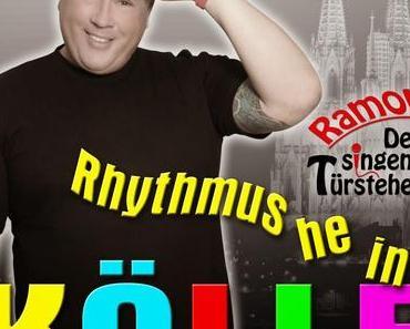 Ramon der singende Türsteher - Rhythmus He In Kölle