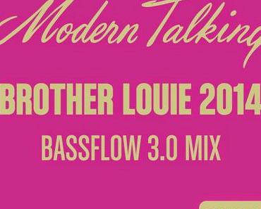 Modern Talking - Brother Louie 2014 (Bassflow 3.0 Remix)
