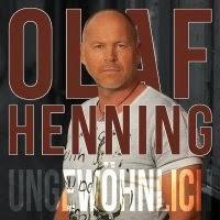 Olaf Henning - Ungewöhnlich