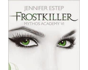 *Rezension* - Mythos Academy 6 - Frostkiller von Jennifer Estep