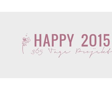 Happy 2O15 - 365 Tage Projekt