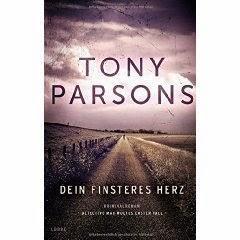 Tony Parsons: Dein finsteres Herz