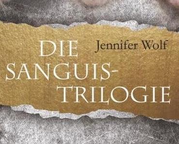 [Rezension] Die Sanguis - Trilogie - Jennifer Wolf