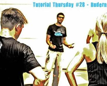 Tutorial Thursday #28 – Rudern