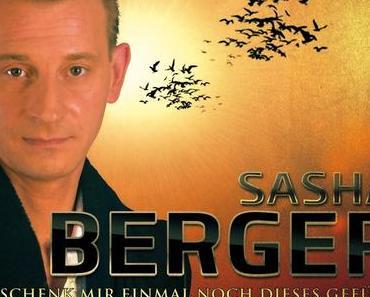 Sasha Berger - Schenk Mir Einmal Noch Dieses Gefühl