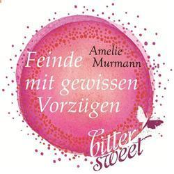 Feinde mit gewissen Vorzügen von Amelie Murmann