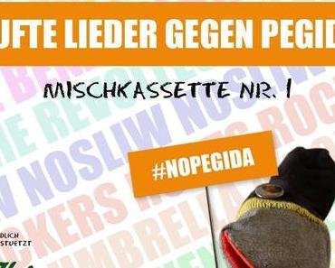 ++ Dufte Lieder Gegen Pegida ++ Mischkassette Nr. 1 ++ #NoPegida ++ #EeneLiebe ++ free download ++