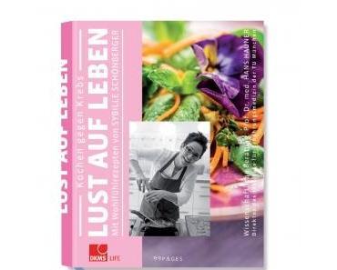 Kochbuchrezension: Lust auf Leben. Sybille Schönberger