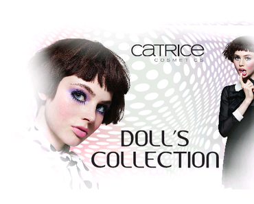 """Limited Edition """"Doll's Collection"""" by CATRICE"""