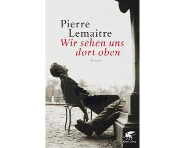 Rezension: Pierre Lemaitre – Wir sehen uns dort oben (Klett-Cotta 2014 [2013])
