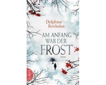 [Rezension] Am Anfang war der Frost von Delphine Bertholon