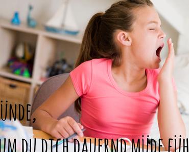 5 Gründe, warum du dich dauernd müde fühlst