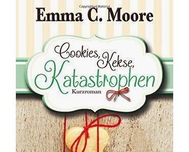 """[Rezension] Emma C. Moore - Zuckergussgeschichten Band 3  """"Cookies, Kekse, Katastrophen"""""""