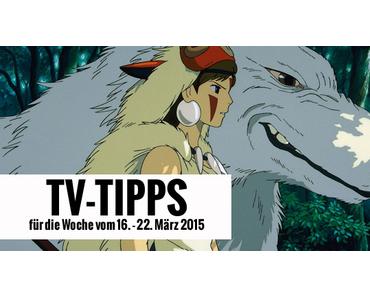 Fernsehtipps der Woche 16.03.2015 - 22.03.2015