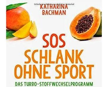 Rezension: Schlank ohne Sport - Das Turbo-Stoffwechselprogramm aus den Tropen von Katharina Bachmann