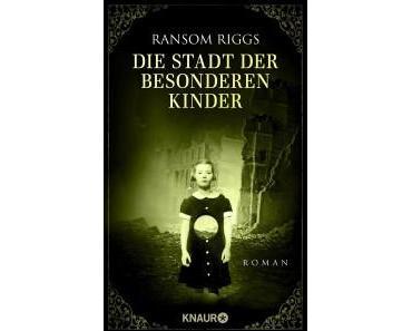 [Rezension] Die Stadt der besonderen Kinder von Ransom Riggs