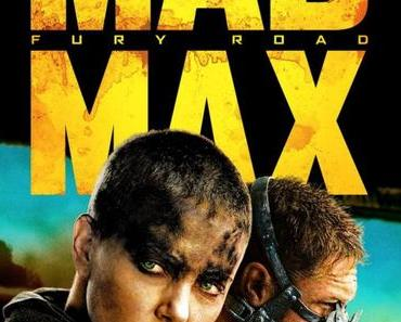 Neues Poster zu MAD MAX: FURY ROAD zeigt Charlize Theron & Tom Hardy