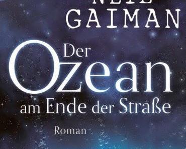 Neil Gaiman: Der Ozean am Ende der Strasse