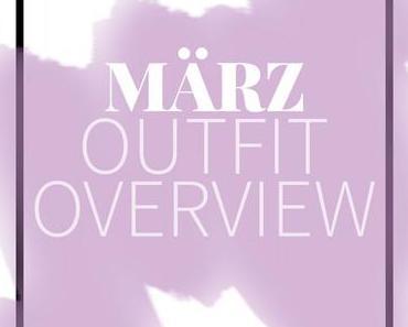 Outfit Overview März: lässig, sportlich und chic