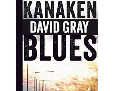 Rezension: Kanakenblues von David Gray