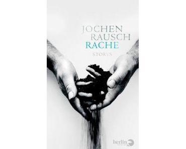 Rezension: Jochen Rausch – Rache (Berlin-Verlag 2015)