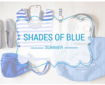 {Summer Essentials} Shades Of Blue