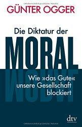 "Blogparade: ""Die Diktatur der Moral"""
