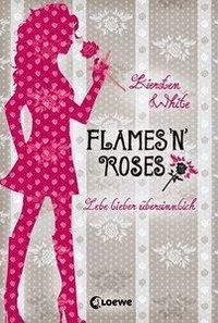 Kiersten White - Flames 'n' Roses (Lebe lieber übersinnlich #1)