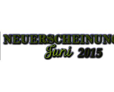 [Neuerscheinungen] Juni 2015 (Teil 1)