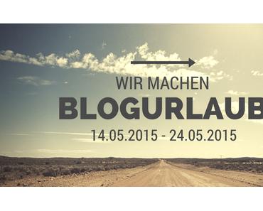 Blogurlaub 14.05. – 24.05.2015