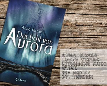 Buchvorschau | Das Licht von Aurora von Anna Jarzab