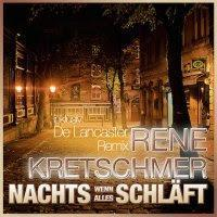 Rene Kretschmer - Nachts Wenn Alles Schläft