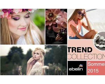 [Preview] ebelin Trend Collection Sommer 2015